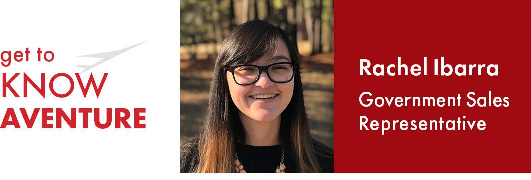 Get to Know Aventure | Rachel Ibarra - Government Sales Representative
