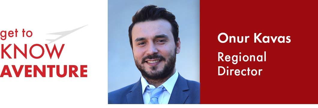 Get to Know Aventure | Onur Kavas – Regional Director
